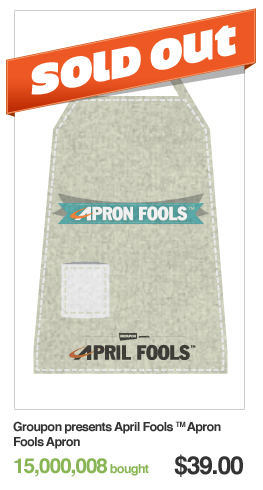 Groupon presents April Fools Apron Fools Apron