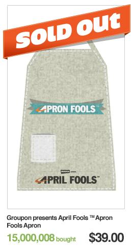 Groupon presents April Fools Apron Fools Apron